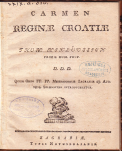 Carmen reginae Croatiae Thom. Mikloussich ... quum ordo ff. pp. Misericordiae Zagrabiae 23. Aug. 1804. solenniter introduceretur