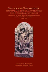Stages and Transitions: Temporal and Historical Frameworks in Epic and Purāṇic Literature : Proceedings of the Second Dubrovnik International Conference on the Sanskrit Epics and Purāṇas, August 1999 / edited by Mary Brockington ; general editor Radoslav Katičić