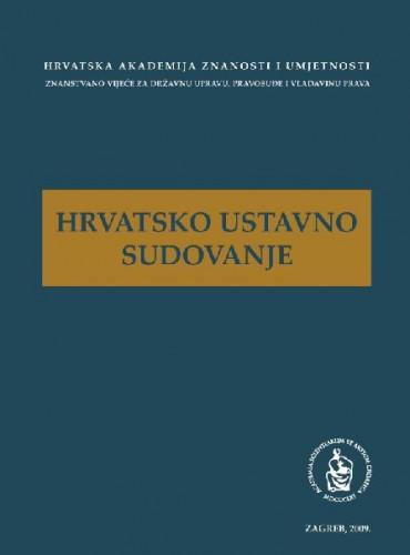 Hrvatsko ustavno sudovanje : de lege lata i de lege ferenda : okrugli stol održan 2. travnja 2009. u palači HAZU u Zagrebu ; uredio Jakša Barbić