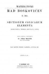 Matematički rad Boškovićev : <2.> dio: Sectionum conciarum elementa (Boškovićeva teorija krivuljâ 2. reda.) / J. Majcen