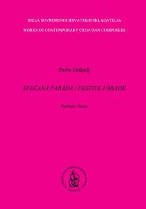 Svečana parada : za rogove i orkestar : partitura = Festive parade : for horns and orchestra : score / Pavle Dešpalj ; [kompjutorska notografija Igor Kerić]