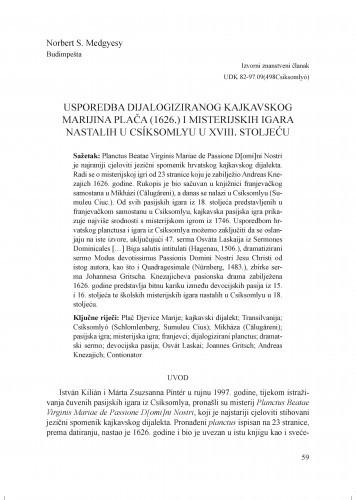 Usporedba dijalogiziranog kajkavskog Marijina plača (1626.) i misterijskih igara nastalih u Csíksomlyu u XVIII. stoljeću / Norbert S. Medgyesy ;  prevela Orsolya Kálecz-Simon