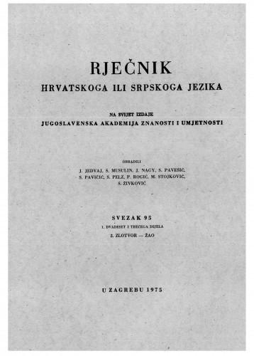 Sv. 95 : 1. dvadeset i trećega dijela : 2. zlotvor-žao : Rječnik hrvatskoga ili srpskoga jezika