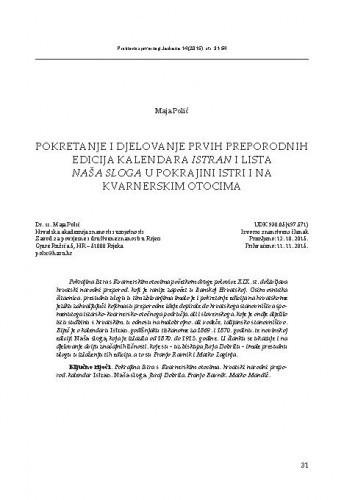Pokretanje i djelovanje prvih preporodnih edicija kalendara Istran i lista Naša sloga u Pokrajini Istri i Kvarnerskim otocima / Maja Polić