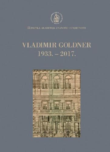 Vladimir Goldner : 1933.-2017. / uredio Ivo Čikeš