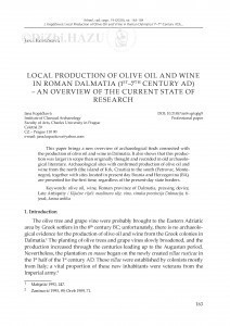 Local Production of Olive Oil and Wine in Roman Dalmatia (1st–7th Century AD) – an Overview of the Current State of Research / Jana Kopáčková