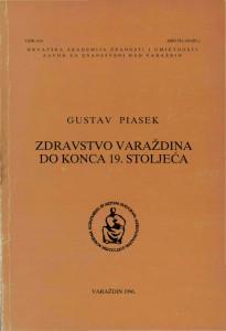 Zdravstvo Varaždina do konca 19. stoljeća / Gustav Piasek; [glavni urednik Andre Mohorovičić]