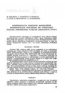 Konfrontacija pojedinih radioloških dijagnostičkih procedura pri otkrivanju razloga poremećene funkcije kranijskih živaca / M. Ateljević, T. Janjatović, P. Petrović, S. Lučin, M. Meštrović, T. Đunđerović
