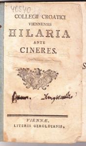 Collegii Croatici Viennensis Hilaria ante cineres. [Dramata] / [auctore Casimiro Bedekovich]