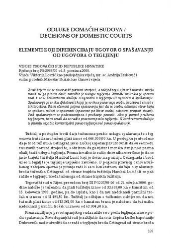 Elementi koji diferenciraju ugovor o spašavanju od ugovora o tegljenju (Visoki trgovački sud Republike Hrvatske, rješenje broj Pž-3989/00 od 5.12.2000. ) : [prikaz]