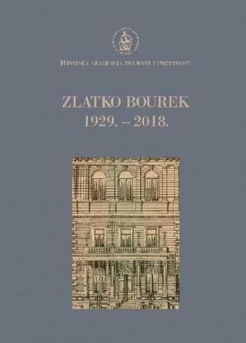 Zlatko Bourek : 1929.-2018. / uredio Andrija Mutnjaković