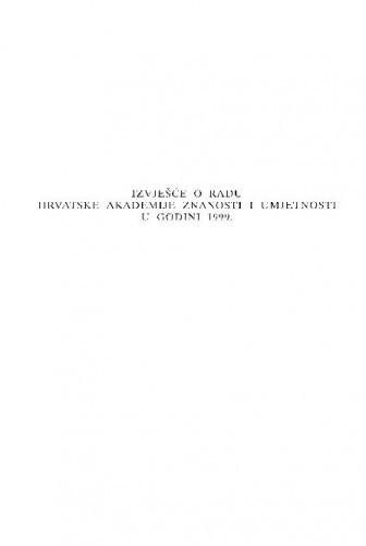 Izvješće o radu Hrvatske akademije znanosti i umjetnosti u godini 1999.