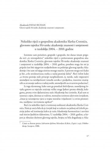 Nekoliko riječi o gospodinu akademiku Slavku Cvetniću, glavnom tajniku Hrvatske akademije znanosti i umjetnosti u razdoblju 2004.-2010. godine / Pavao Rudan