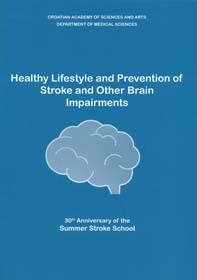 Healthy lifestyle and prevention of stroke and other brain impairments : 30th anniversary of the Summer Stroke School, Dubrovnik, 2019 = From 20th to 30th anniversary / editors Vida Demarin, Filip Derke