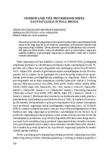 Određivanje više privremenih mjera zaustavljanja istoga broda (Visoki trgovački sud Republike Hrvatske, rješenje broj Pž-2792/10-3 od 24.5.2010.) : [prikaz]