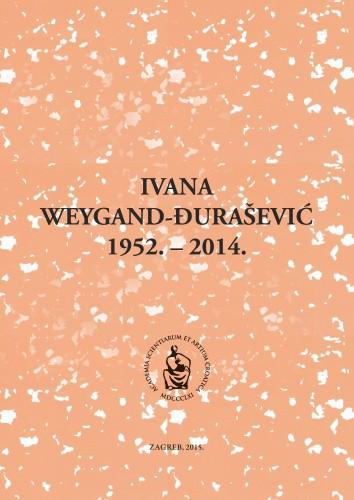 Ivana Weygand-Đurašević : 1952.-2014.; uredio Ivan Gušić