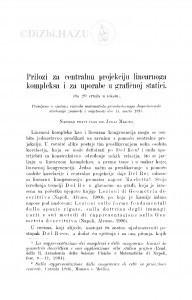 Prilozi za centralnu projekciju linearnoga kompleksa i za uporabe u grafičnoj statici / J. Majcen