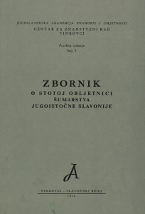 Zbornik o stotoj obljetnici znanstvenog i organiziranog pristupa šumarstvo jugoistočne Slavonije : A collection of articles issued on the occasion of the centenary of scientifically organized forest economy in Southeastern Slavonia / urednici Mirko Vidaković, Slavko Horvatinović, Dionizije Švagelj
