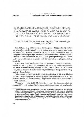 Mirjana Sanader, Domagoj Tončinić, Zrinka Šimić-Kanaet, Sanja Ivčević, Zrinka Buljević, Tomislav Šeparović, Ina Miloglav, Tilurium IV. Arheološka istraživanja 2007. – 2010. godine, Zagreb: Filozofski fakultet Sveučilišta u Zagrebu, Zavod za arheologiju, FF Press, 2017. : [prikaz] / Nikola Cesarik