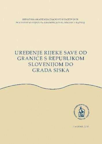 Uređenje rijeke Save od granice s Republikom Slovenijom do grada Siska : zbornik radova / uredio Branko Kincl