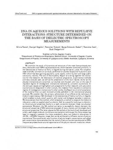 DNA in aqueous solutions with repulsive interactions: structure determined on the basis of dielectric spectroscopy measurements / Silvia Tomić, Danijel Grgičin, Tomislav Vuletić, Sanja Dolanski Babić, Tomislav Ivek, Rudi Podgornik