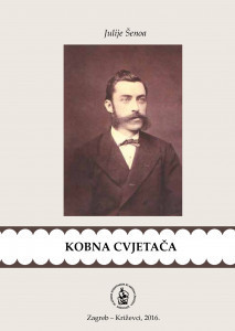 Kobna cvjetača / Julije Šenoa ; urednik Franjo Tomić