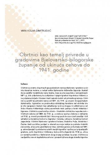 Obrtnici kao temelj privrede u gradovima Bjelovarsko-bilogorske županije od ukinuća cehova do 1941. godine / Mira Kolar-Dimitrijević
