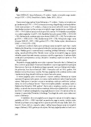 Tado Oršolić, Vojna Dalmacija u 19. stoljeću - vojska, teritorijalne snage, žandarmerija (1797.-1914.), Sveučilište u Zadru, Zadar, 2013. : [prikaz] / Dino Nekić