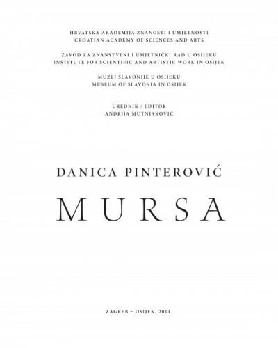 Mursa / Danica Pinterović ; urednik Andrija Mutnjaković ; [prijevod na engleski Sanja Pehnec ; prijevod na njemački Marija Malbaša]