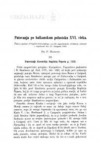 Putovanja po balkanskom poluotoku XVI. vieka. : [3. Putovanje Kornelija Duplicia Šepera g. 1533. - 4. Putovanje Jeana Chesneau-a g. 1547. - 5. Putovanje Katarina Zena g. 1550.] / P. Matković