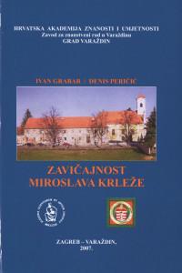Zavičajnost Miroslava Krleže / Ivan Grabar ; Denis Peričić; [glavni i odgovorni urednik Miroslav Šicel]