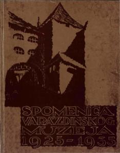 Spomenica Varaždinskog muzeja : 1925-1935 ; [predgovori  Andre Mohorovičić