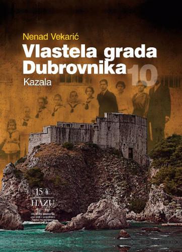 Sv. 10 : Kazala / Nenad Vekarić; urednica Alica Wertheimer-Baletić