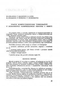 Značaj kompjutorizovane tomografije u dijagnostici kompresijskih procesa u orbiti / M. Ateljević, T. Janjatović, S. Lučin, M. Jovanović, P. Petrović, T. Đunđerović