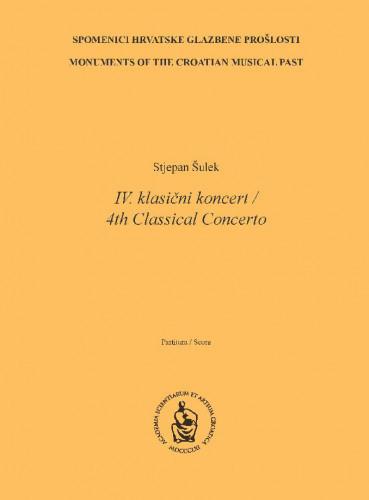 Četvrti klasični koncert : Fourth Classical Concerto : Score / Stjepan Šulek ; glavni urednik Frano Parać ; priredio Zoran Juranić ; [notografija Andrej Skender ; prijevod Gorka Radočaj]