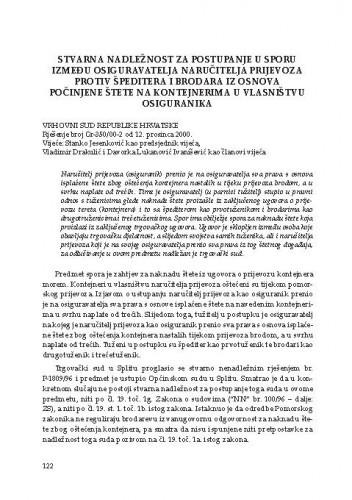 Stvarna nadležnost za postupanje u sporu između osiguravatelja naručitelja prijevoza protiv špeditera i brodara iz osnova počinjene štete na kontejnerima u vlasništvu osiguranika (Vrhovni sud Republike Hrvatske, rješenje broj Gr-350/00-2 od 12.12.2000.) : [prikaz]