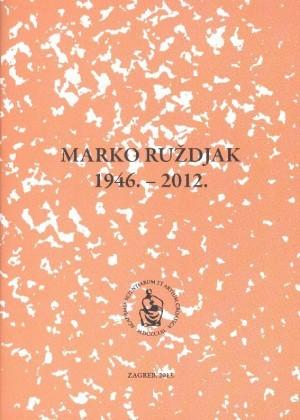 Marko Ruždjak : 1946.-2012.; uredio Nikša Gligo