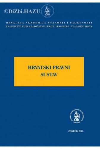 Hrvatski pravni sustav : okrugli stol održan 14. lipnja 2012. u palači Akademije u Zagrebu / uredio Jakša Barbić