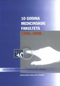 Medicinski fakultet Osijek : 1998.-2008. / [glavni urednik Pavao Filaković] ; [fotografije Mario Romulić...et al.]