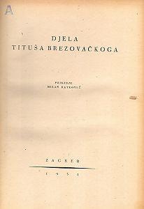 Djela Tituša Brezovačkoga / priredio Milan Ratković