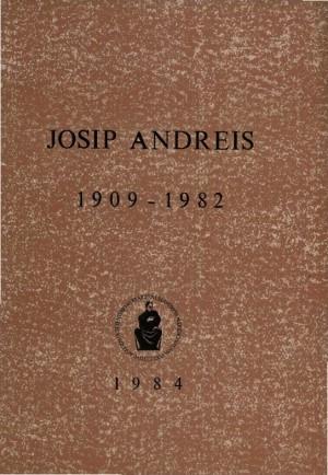 Josip Andreis : 1909-1982 ; uredio Ivo Supičić