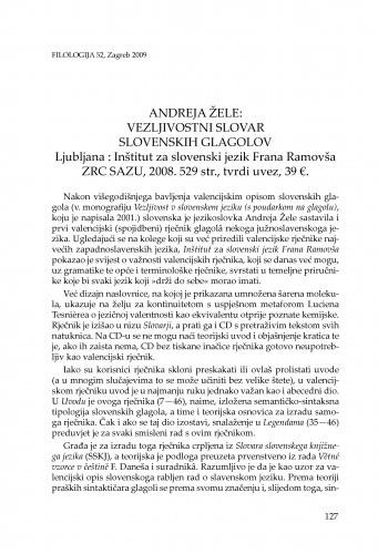 Andreja Žele: Vezljivostni slovar slovenskih glagolov, Ljubljana : Inštitut za slovenski jezik Frana Ramovša ZRC SAZU, 2008. : [prikaz] / Šime Demo