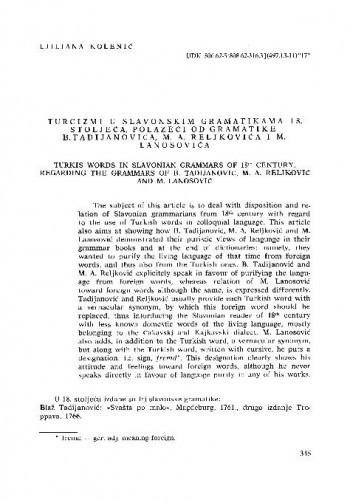 Turcizmi u slavonskim gramatikama 18. stoljeća, polazeći od gramatike B. Tadijanovića, M. A. Reljkovića i M. Lanosovića / Ljiljana Kolenić