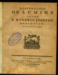 Dissertatio de lumine / auctore p. Rogerio Josepho Boscovich, Societatis Jesu