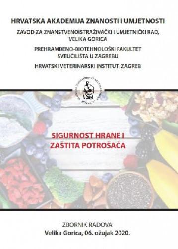 Sigurnost hrane i zaštita potrošača : zbornik radova, Velika Gorica, 6. ožujak 2020. / urednici Željko Cvetnić, Mirjana Hruškar