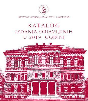Katalog izdanja objavljenih u 2019. godini / [urednik Aco Zrnić ; katalog sastavila Kristina Polak Bobić]